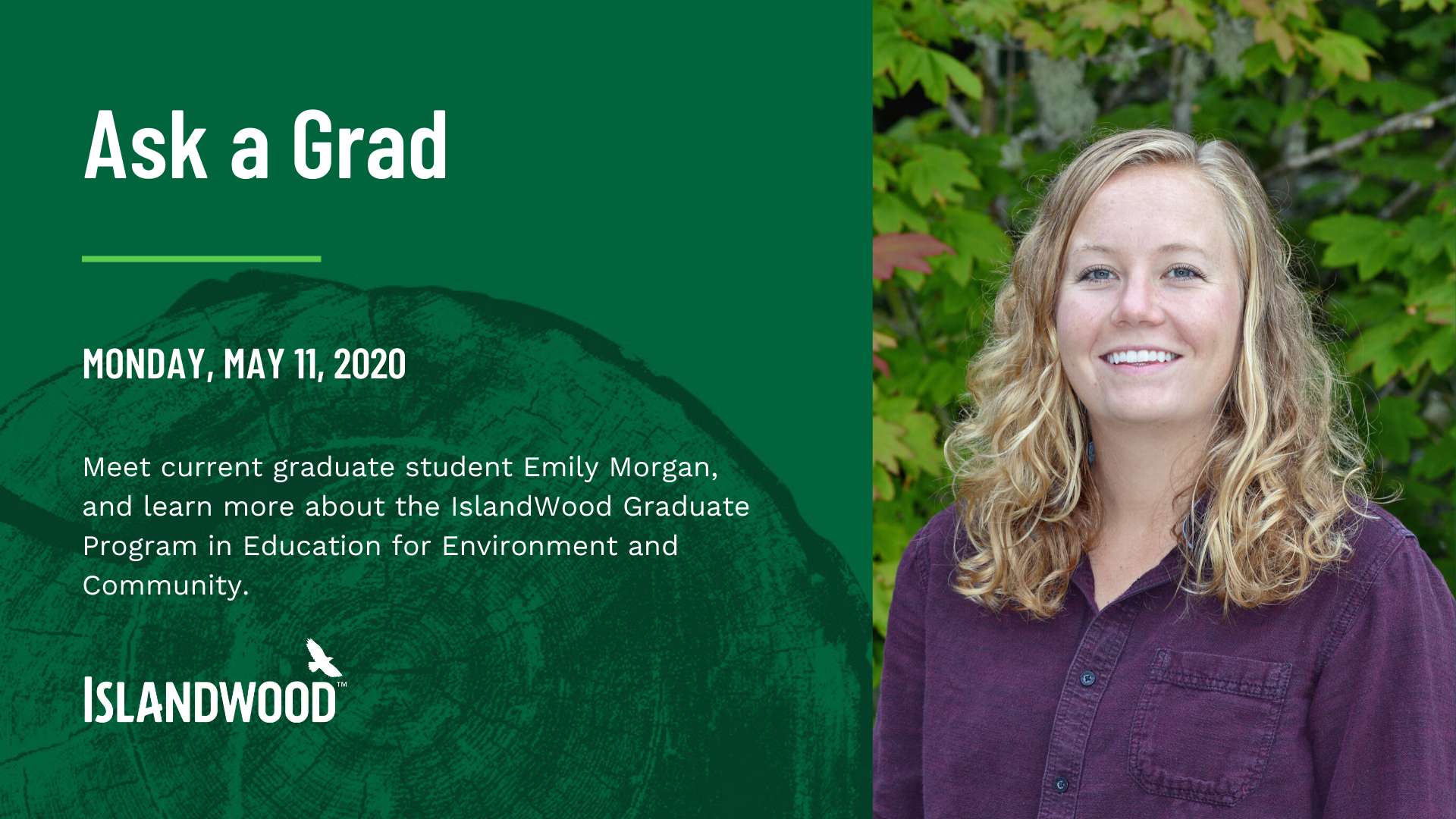 "A graphic with text on the lefthand side, and a photo of graduate student Emily Morgan on the right. The text reads ""Ask a Grad,"" with the date of the event and a description below it."